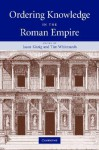 Ordering Knowledge in the Roman Empire - Jason Konig, Tim Whitmarsh
