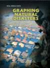 Graphing Natural Disasters. Barbara Somervill - Somervill, Barbara A. Somervill