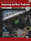 Sequencing and Music Production, Book 1 [With CDROM] - Stefani Langol, Lee Whitmore, Tom Rudolph