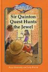 Sir Quinton Quest Hunts The Jewel - Kaye Umansky