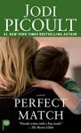 Perfect Match: A Novel - Jodi Picoult