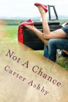 Not A Chance - Carter Ashby