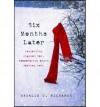 [(Six Months Later )] [Author: Natalie D. Richards] [Oct-2013] - Natalie D. Richards