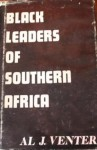 Black Leaders Of Southern Africa - Al J. Venter