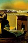 Rebilius Cruso: Robinson Crusoe, in Latin, a book to lighten tedium to a learner (Latin Edition) - Francis William Newman