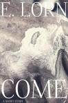Come (A Short Story) - E. Lorn