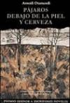 Pajaros debajo de la piel y cerveza (Coleccion Escritura de hoy) (Spanish Edition) - Araceli Otamendi
