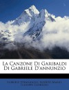 La Canzone Di Garibaldi Di Gabriele D'Annunzio - Gabriele D'Annunzio, Alberto Mario, Giuseppe Guerzoni