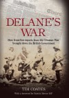 Delane's War: How Front-Line Reports from the Crimean War Brought Down the British Government - Tim Coates