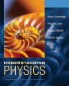 Understanding Physics - Karen Cummings, Edward F. Redish, Priscilla W. Laws