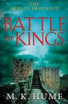 The Merlin Prophecy Book One: Battle of Kings - M.K. Hume