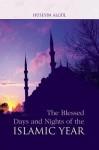 Blessed Days & Nights of the Islamic Yea - Huseyin Algul