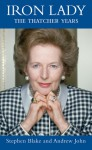 Iron Lady: The Thatcher Years - Stephen Blake, Andrew John
