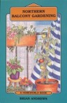 Northern Balcony Gardening - Brian Andrews