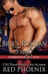 Brie's Russian Treat (Submissive in Love, #5) - Red Phoenix, Rebecca Hill