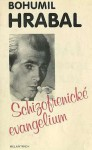 Schizofrenické evangelium (1949-1952) - Bohumil Hrabal