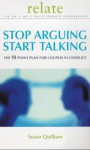 Stop Arguing, Start Talking: The 10 Point Plan for Couples in Conflict - Susan Quilliam, Relate