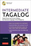 Intermediate Tagalog: Intermediate-Level Filipino, the National Language of the Philippines (Audio CD Included) - Joi Barrios