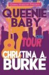 Queenie Baby: On Tour (Volume 3) - Christina A Burke