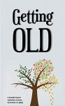 Getting Old - various authors, Ashley Owens