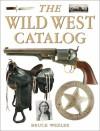 The Wild West Catalog - Bruce Wexler
