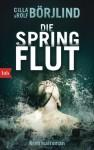 Die Springflut: Roman - Cilla Börjlind, Rolf Börjlind, Paul Berf