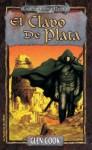 El clavo de plata (La Compañía Negra, #4) - Glen Cook, Domingo Santos