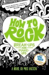 How To Rock Breakups and Makeups - Meg Haston