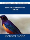 The Coward Behind the Curtain - The Original Classic Edition - Richard Marsh