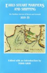 Early Stuart Mariners and Shipping: The Maritime Surveys of Devon and Cornwall 1619-35 - Todd Gray