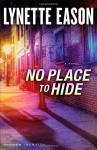 No Place to Hide: A Novel (Hidden Identity) - Lynette Eason