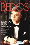 Journal D'un Mڳegalo: Mitterrand, Pasqua, Balladur Et Moi - Guy Bedos