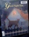 Good Night Kiss, The - Aylesworth, Walter Lyon Krudop