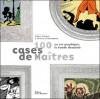 100 cases de maîtres: un art graphique, la bande dessinée - Gilles Ciment, Thierry Groensteen