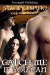Catch Me If You Can - Stacey Espino