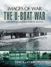 The U-Boat War 1939 - 1945 (Images of War) - Ian Baxter