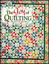 The Joy of Quilting - Joan Hanson, Mary Hickey