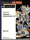 Netscape Communicator 4.0: Select Brief - Gillian R. Hall