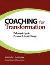 Coaching for Transformation: Pathways to Ignite Personal & Social Change - Virginia Kellogg, Richard Michaels, Sharon Brown