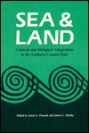 Sea And Land: Cultural And Biological Adaptations In The Southern Coastal Plain - James L. Peacock
