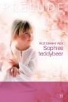 Sophies teddybeer - Roz Denny Fox, Marianne van der Heijden