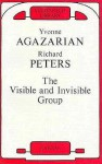The Visible and Invisible Group - Yvonne M. Agazarian, Richard Peters, Agazarian