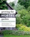 Growing the Northeast Garden - Andrew Keys, Kerry Michaels