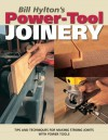 Bill Hylton's Power-Tool Joinery (Popular Woodworking) - Bill Hylton