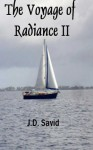 The Voyage of Radiance II: A Voyage of Consequence - F.R. Sneathern, Rio, J.D. Davis