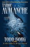 Tahoe Avalanche (An Owen Mckenna Mystery Thriller) (Volume 6) - Todd Borg