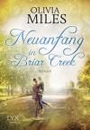 Neuanfang in Briar Creek - Olivia Miles, Kerstin Fricke