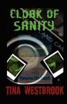 Cloak of Sanity - Tina Westbrook