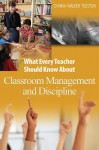 What Every Teacher Should Know about Classroom Management and Discipline - Donna E. Walker Tileston