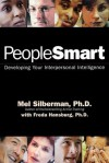 People Smart: Developing Your Interpersonal Intelligence - Melvin L. Silberman, Freda Hansburg
